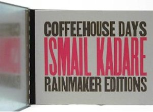 Ismail Kadare - Coffehouse days